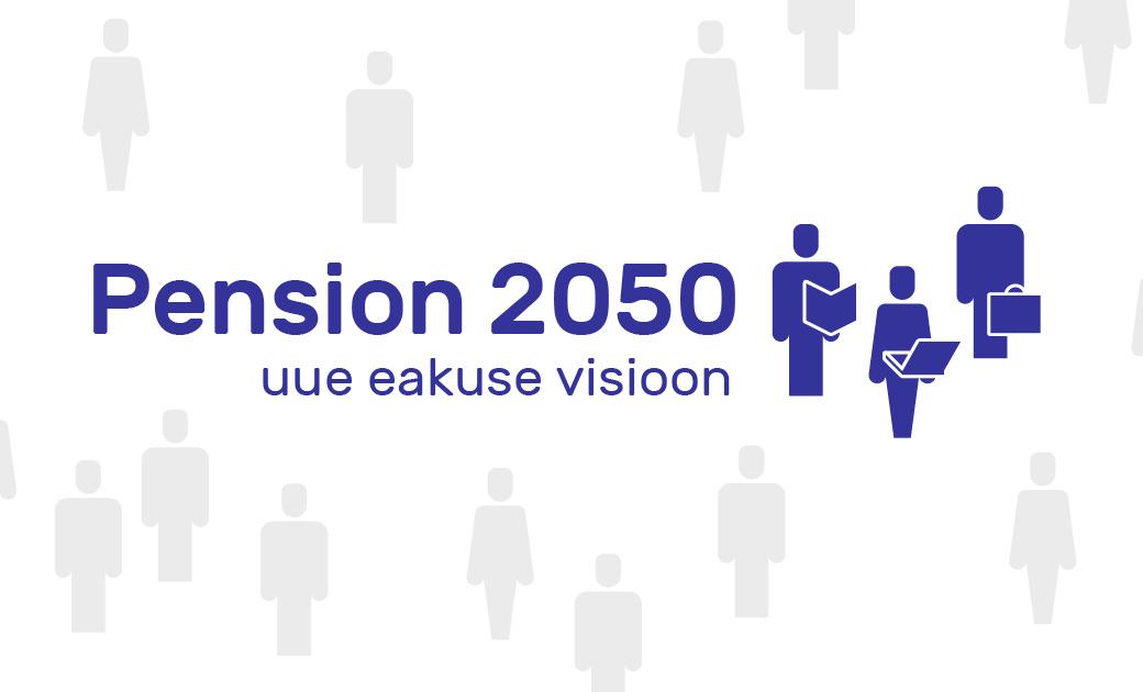 Pension 2050 visioonikonverents keskendub riigi ja inimese rollile tuleviku eakuse kujundamisel